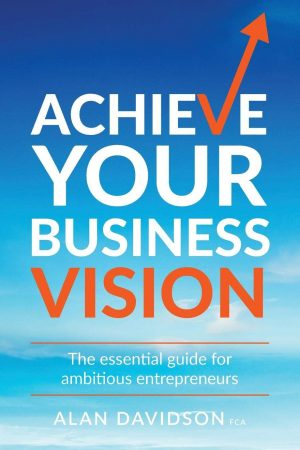 Achieve your business vision book cover